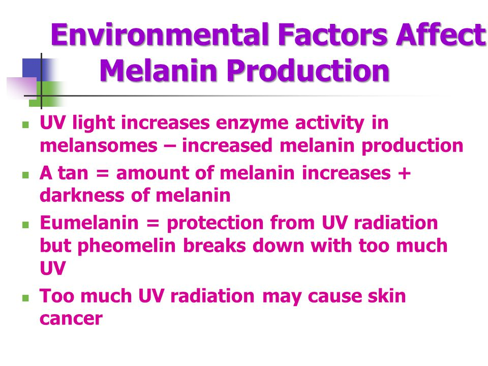 Environmental Factors Affect Melanin Production