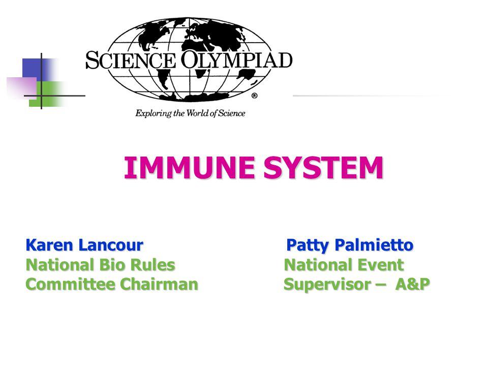 IMMUNE SYSTEM Karen Lancour Patty Palmietto