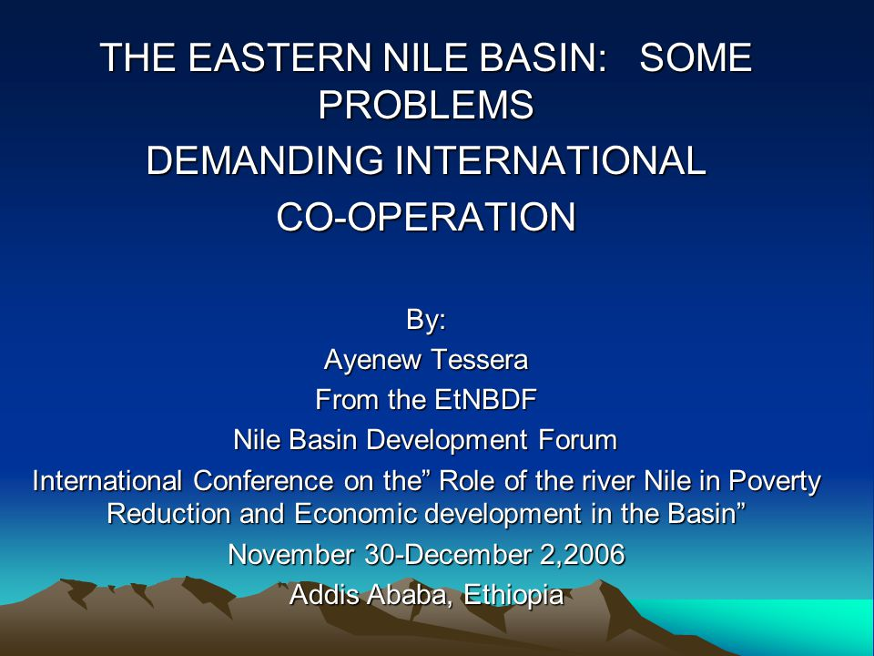 THE EASTERN NILE BASIN: SOME PROBLEMS DEMANDING INTERNATIONAL