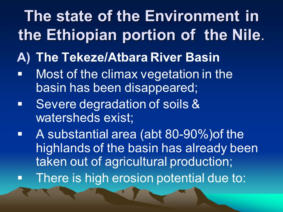 The state of the Environment in the Ethiopian portion of the Nile.