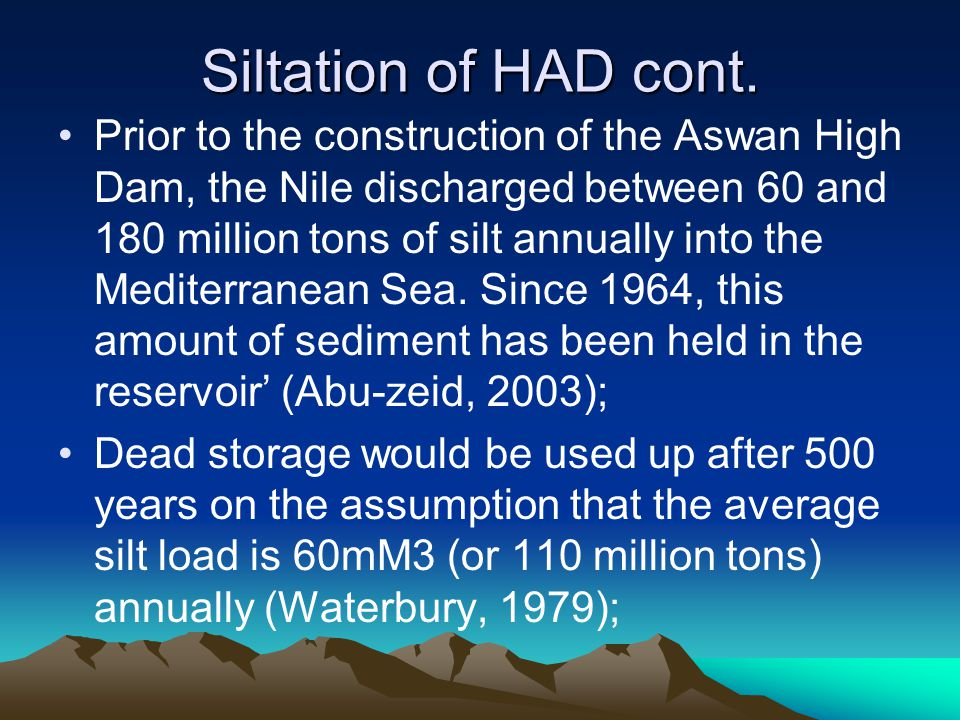 Siltation of HAD cont.