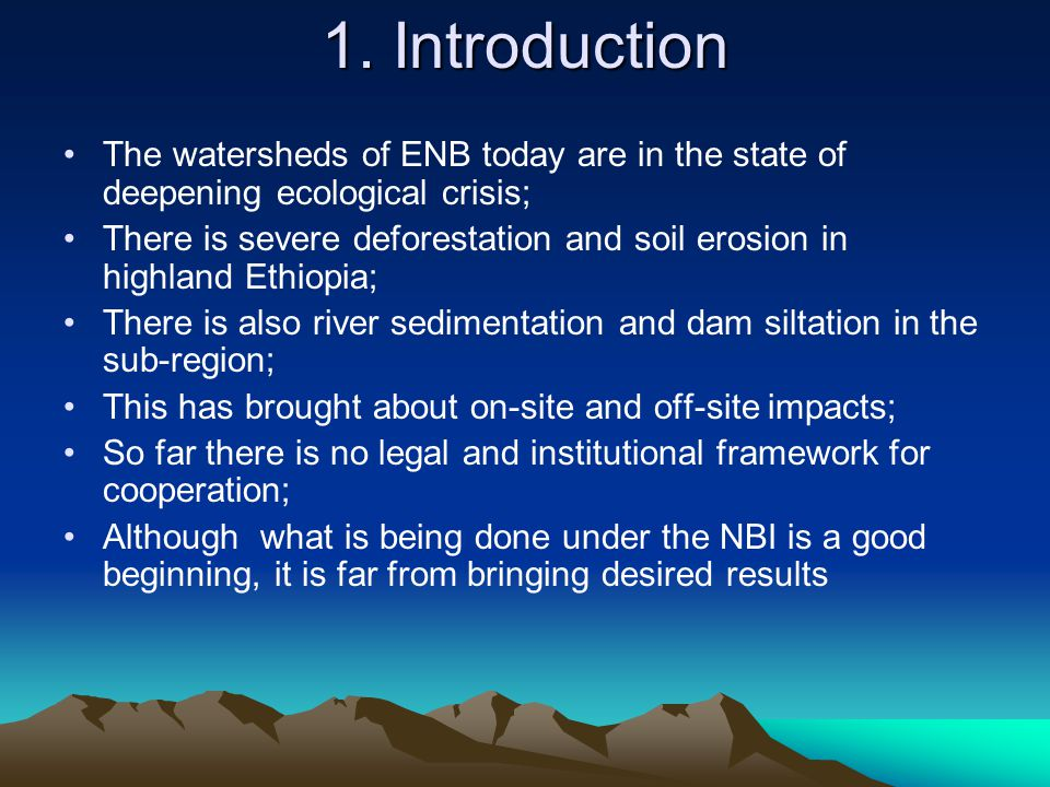 1. Introduction The watersheds of ENB today are in the state of deepening ecological crisis;