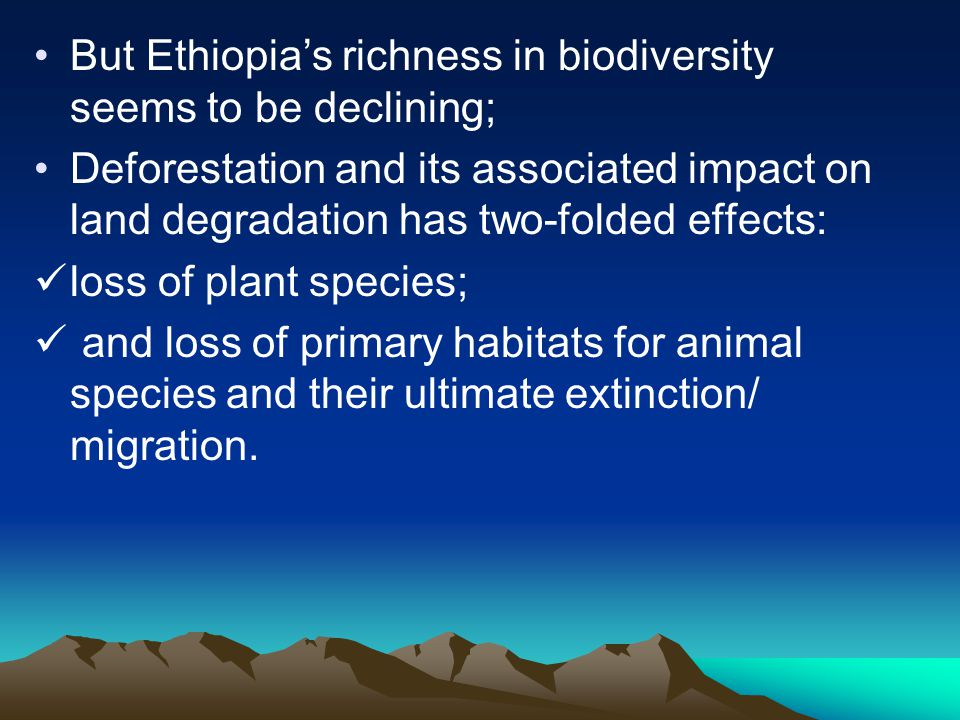 But Ethiopia's richness in biodiversity seems to be declining;