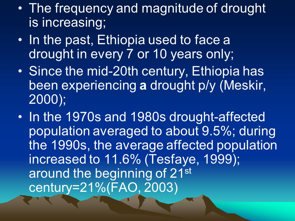 The frequency and magnitude of drought is increasing;