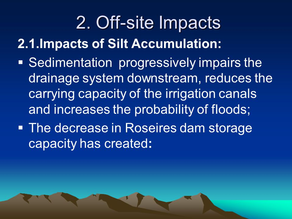 2. Off-site Impacts 2.1.Impacts of Silt Accumulation: