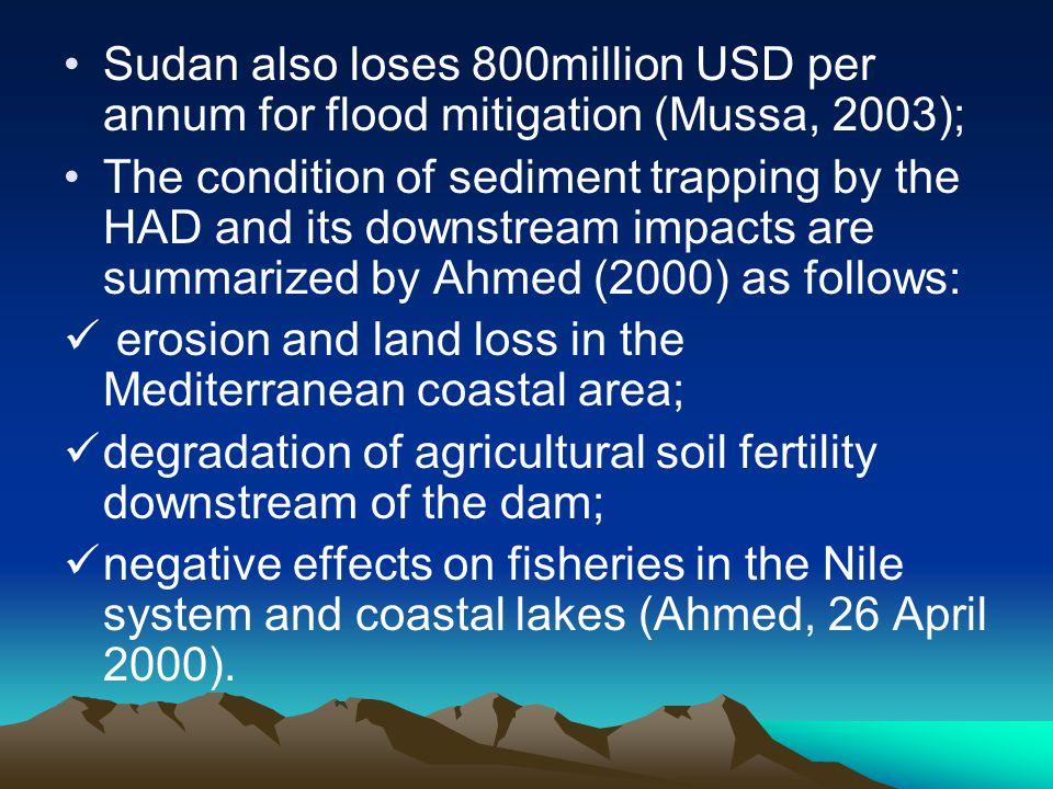 Sudan also loses 800million USD per annum for flood mitigation (Mussa, 2003);
