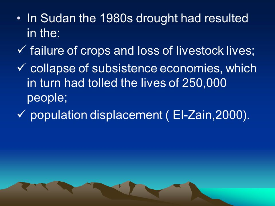 In Sudan the 1980s drought had resulted in the: