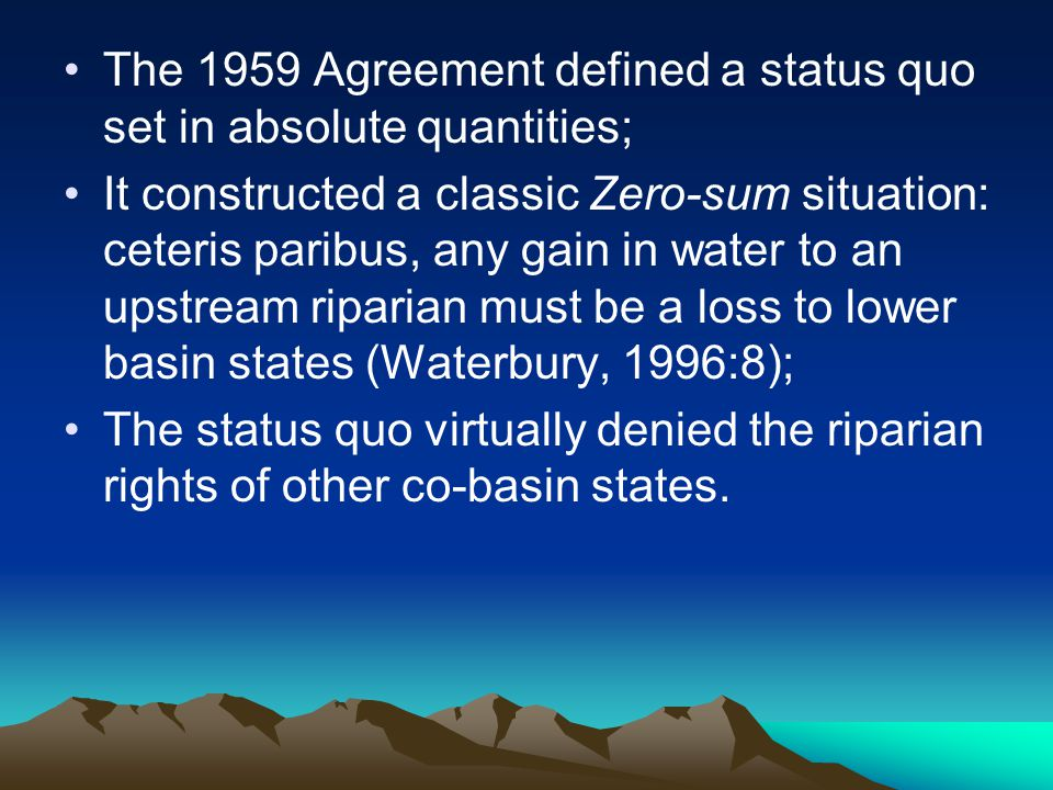 The 1959 Agreement defined a status quo set in absolute quantities;