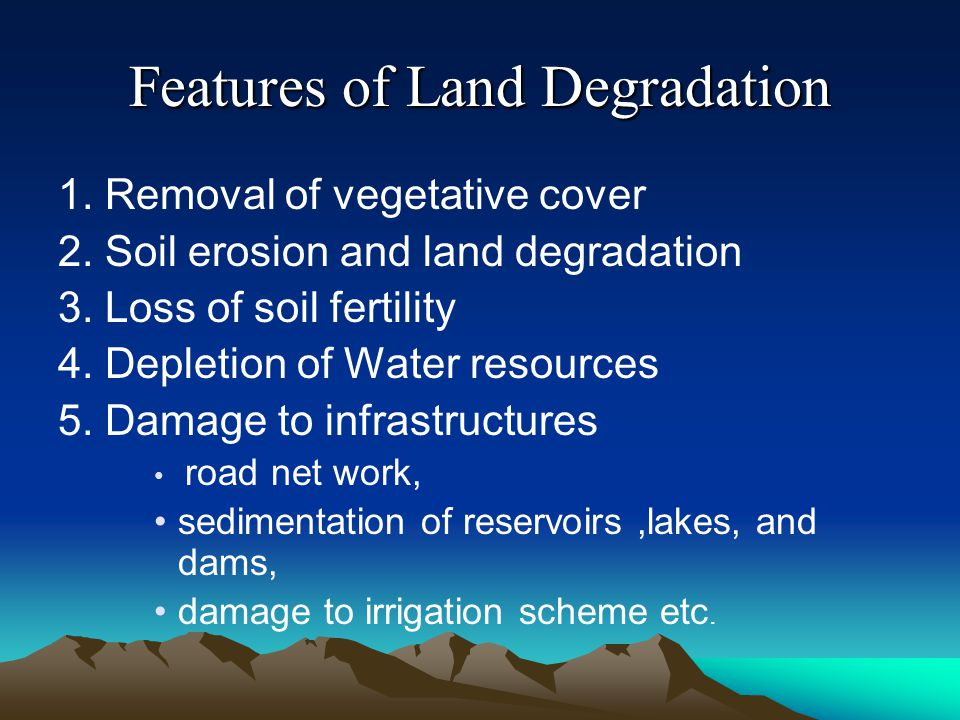 Features of Land Degradation
