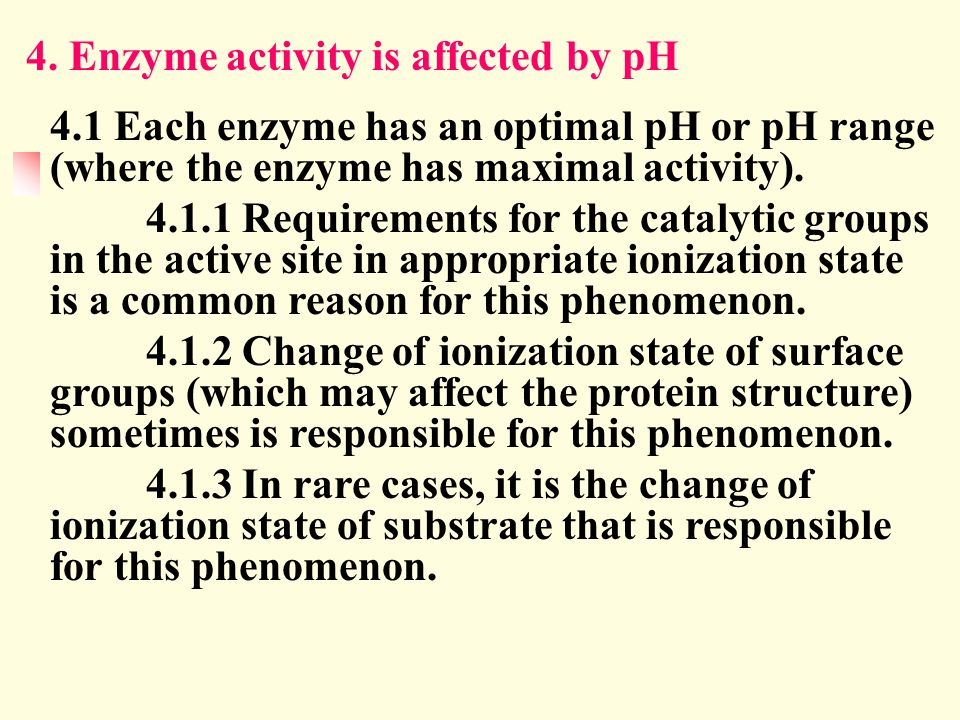 4. Enzyme activity is affected by pH