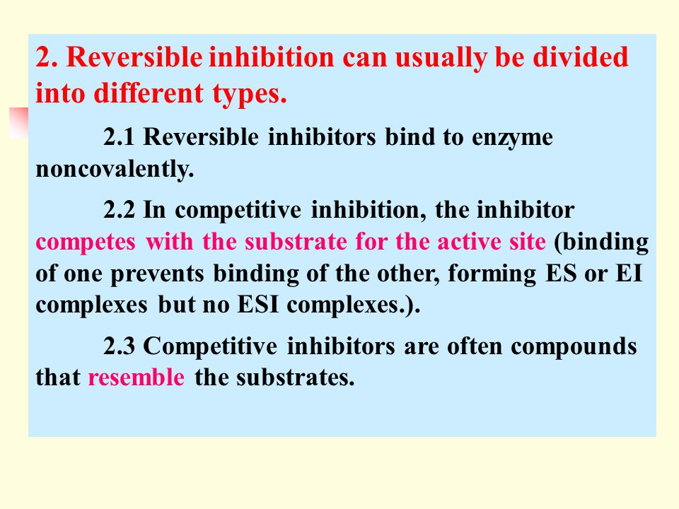2. Reversible inhibition can usually be divided into different types.