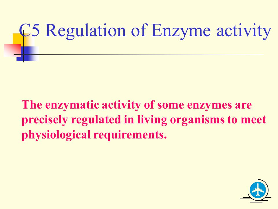 C5 Regulation of Enzyme activity