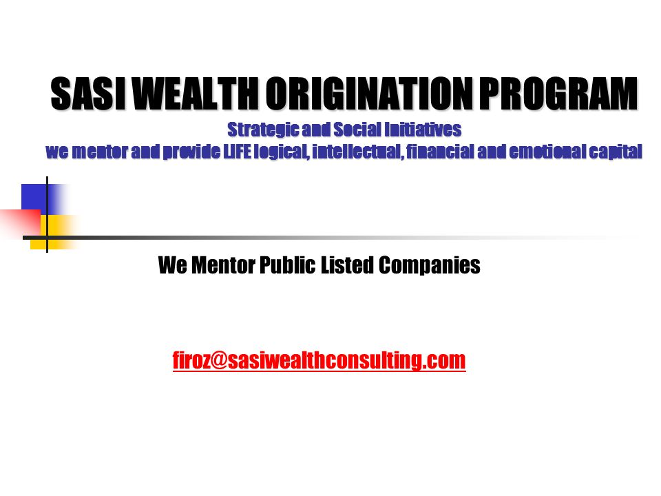 We Mentor Public Listed Companies firoz@sasiwealthconsulting.com