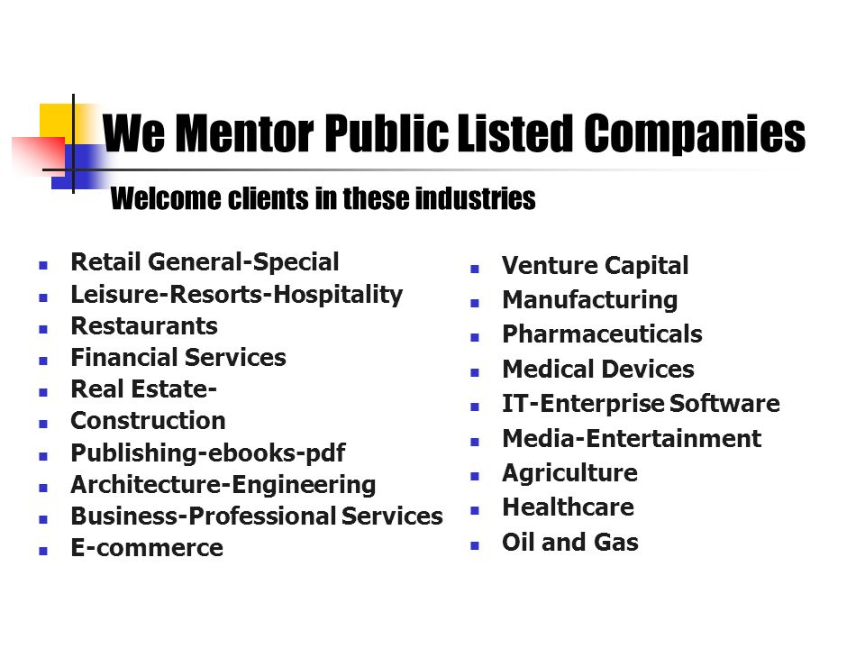 We Mentor Public Listed Companies Welcome clients in these industries