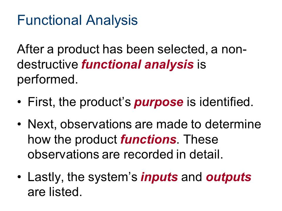 Functional Analysis After a product has been selected, a non-destructive functional analysis is performed.