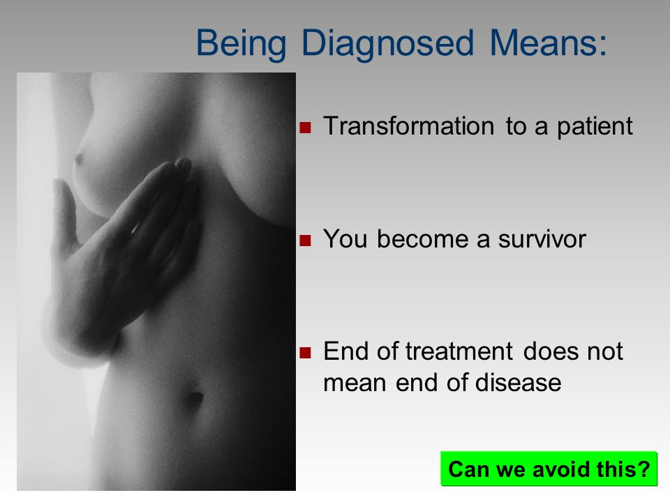 Being Diagnosed Means: