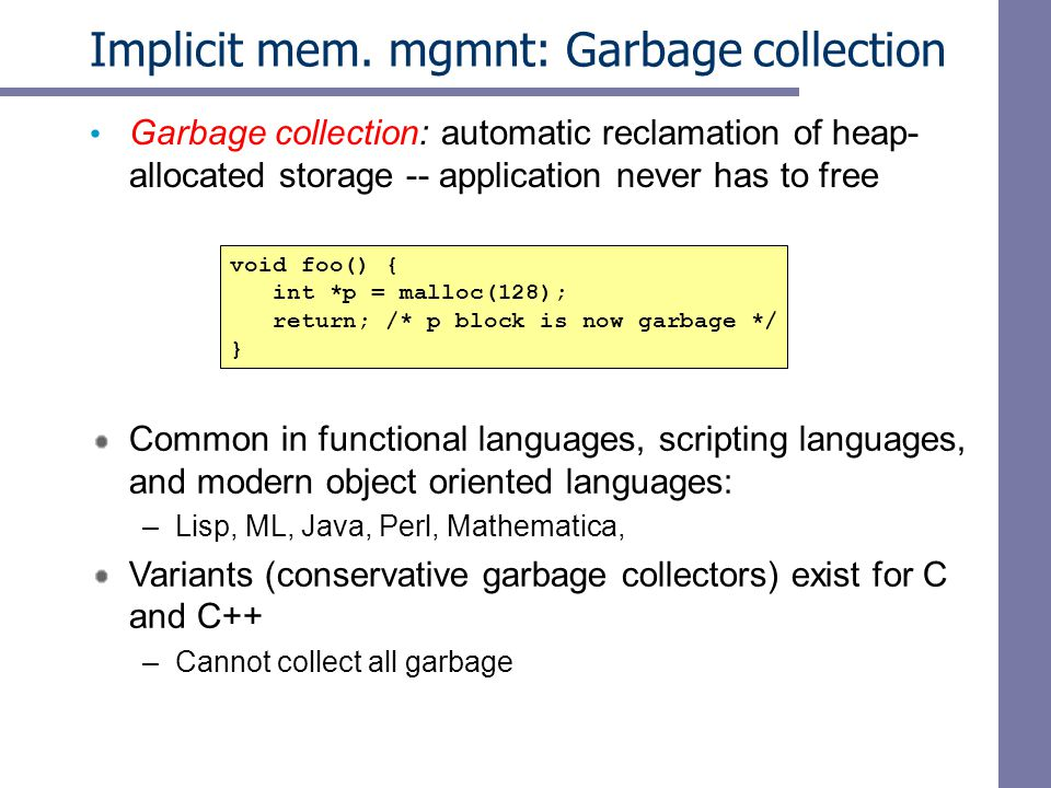 Implicit mem. mgmnt: Garbage collection