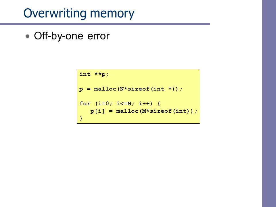 Overwriting memory Off-by-one error int **p;