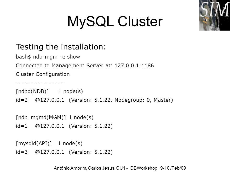 MySQL Cluster Testing the installation: bash$ ndb-mgm -e show