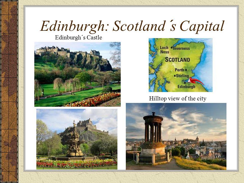 Edinburgh: Scotland´s Capital