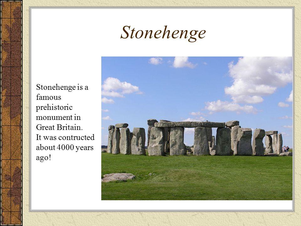 Stonehenge Stonehenge is a famous prehistoric monument in
