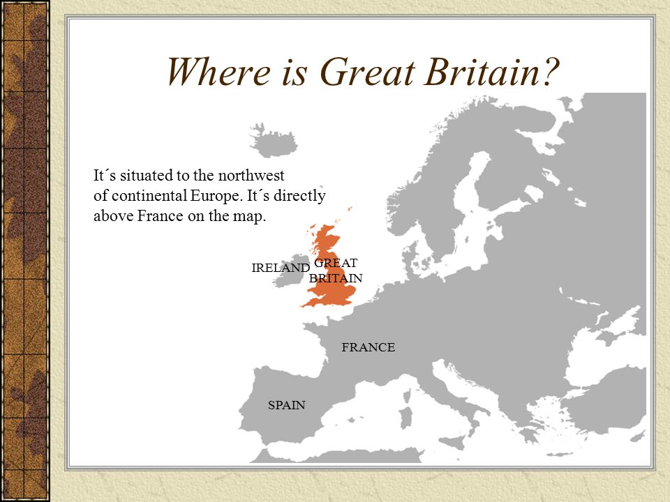 Where is Great Britain It´s situated to the northwest