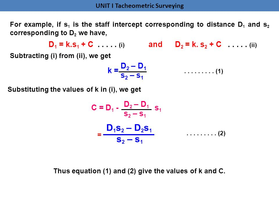 For example, if s1 is the staff intercept corresponding to distance D1 and s2 corresponding to D2 we have,
