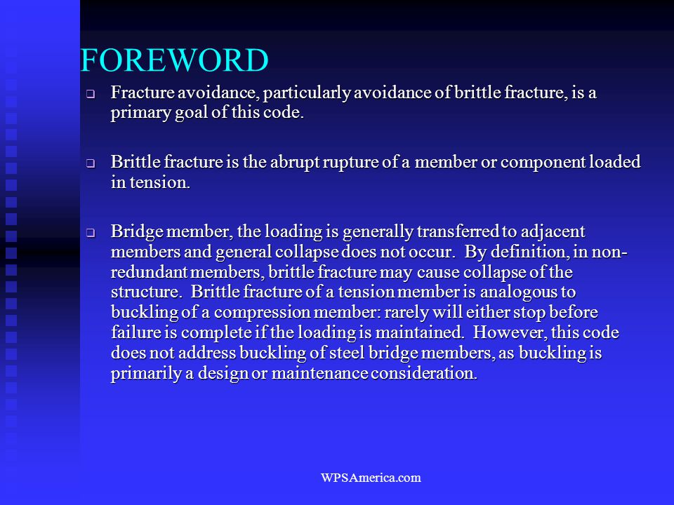 FOREWORD Fracture avoidance, particularly avoidance of brittle fracture, is a primary goal of this code.
