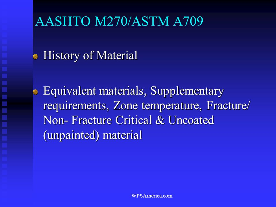 AASHTO M270/ASTM A709 History of Material