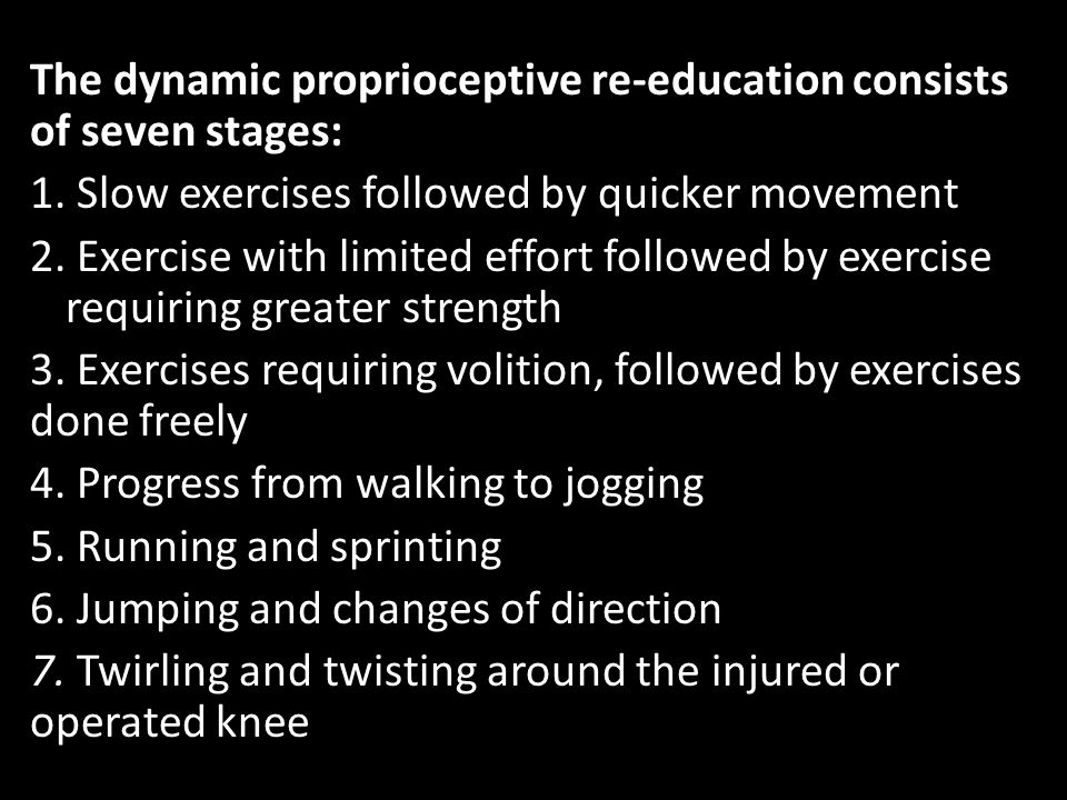 The dynamic proprioceptive re-education consists of seven stages: