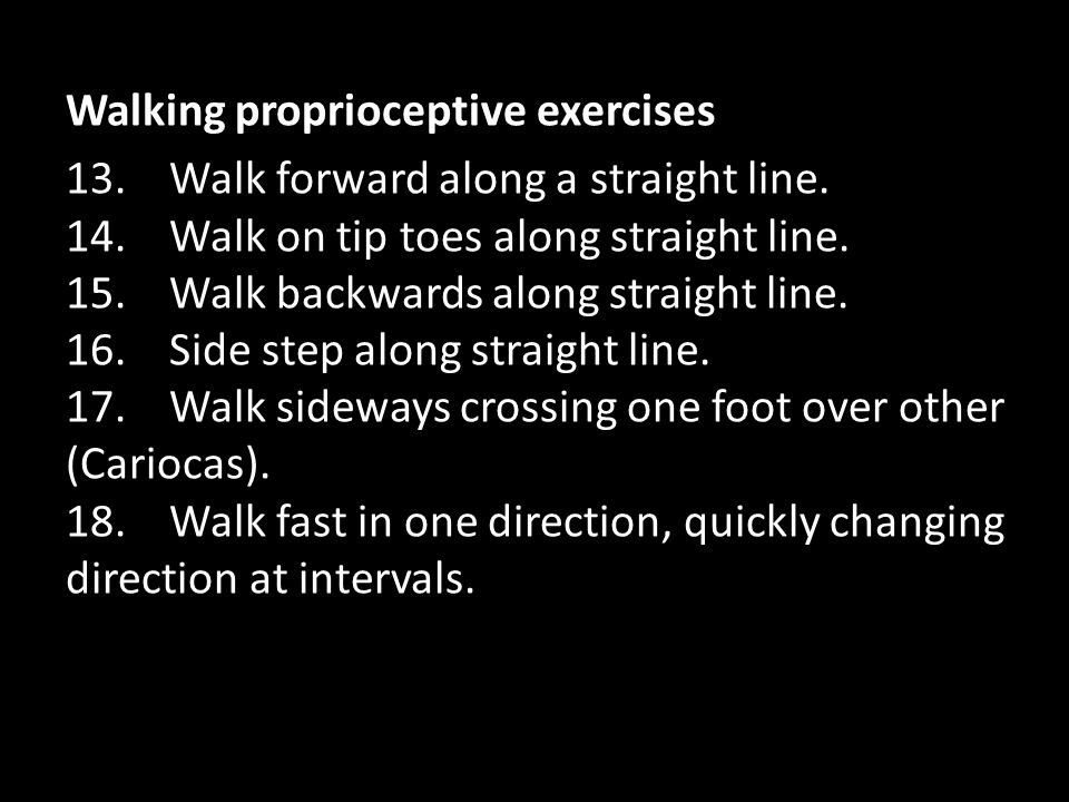 Walking proprioceptive exercises