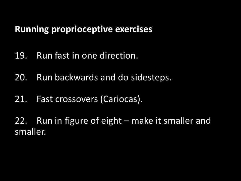 Running proprioceptive exercises