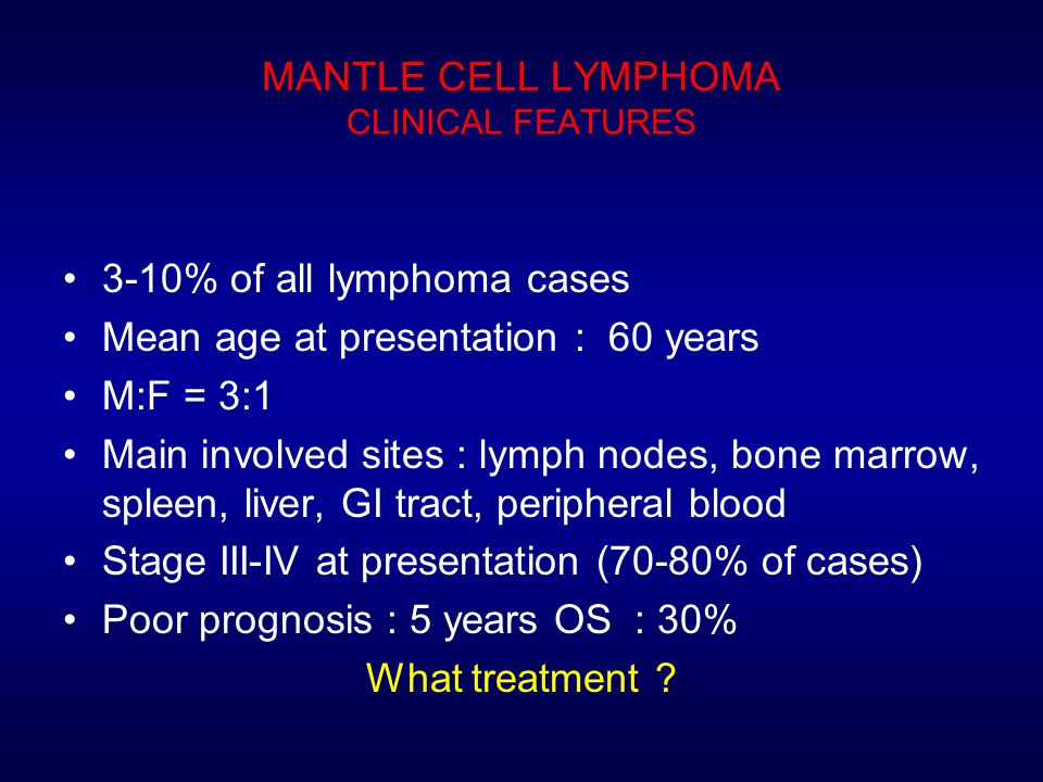 MANTLE CELL LYMPHOMA CLINICAL FEATURES