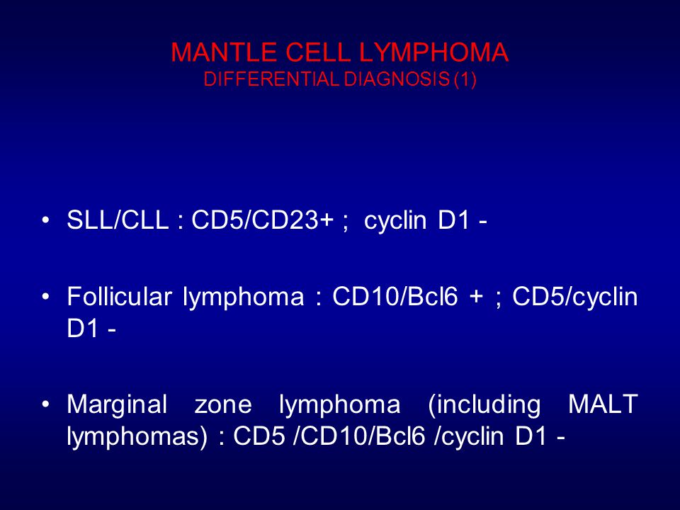 MANTLE CELL LYMPHOMA DIFFERENTIAL DIAGNOSIS (1)