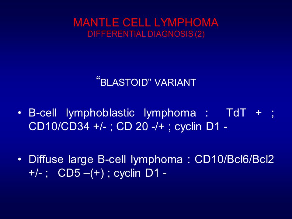 MANTLE CELL LYMPHOMA DIFFERENTIAL DIAGNOSIS (2)