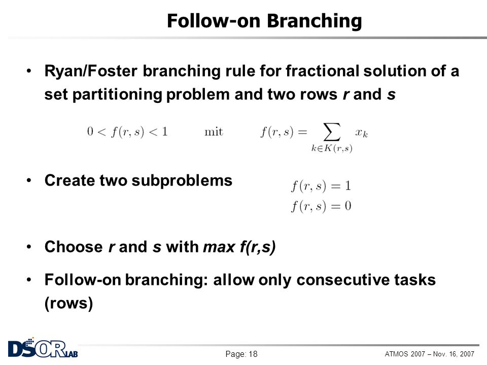 Follow-on Branching Ryan/Foster branching rule for fractional solution of a set partitioning problem and two rows r and s.
