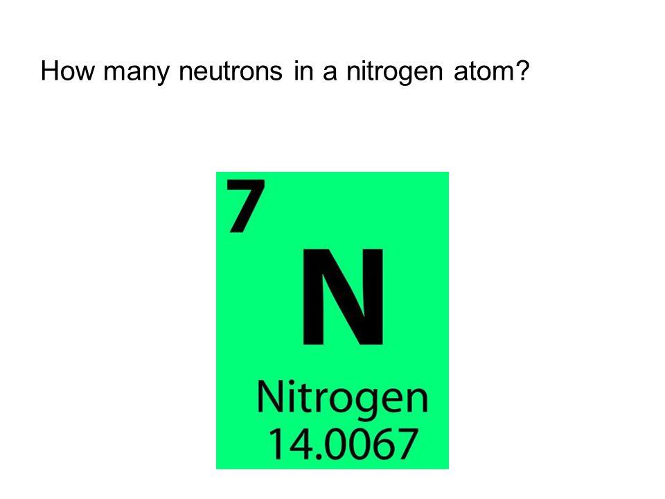 How many neutrons in a nitrogen atom