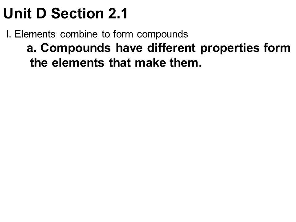 Unit D Section 2.1 the elements that make them.