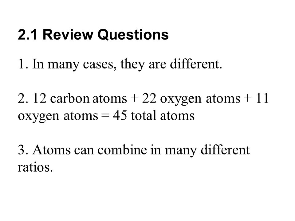 2.1 Review Questions 1. In many cases, they are different.