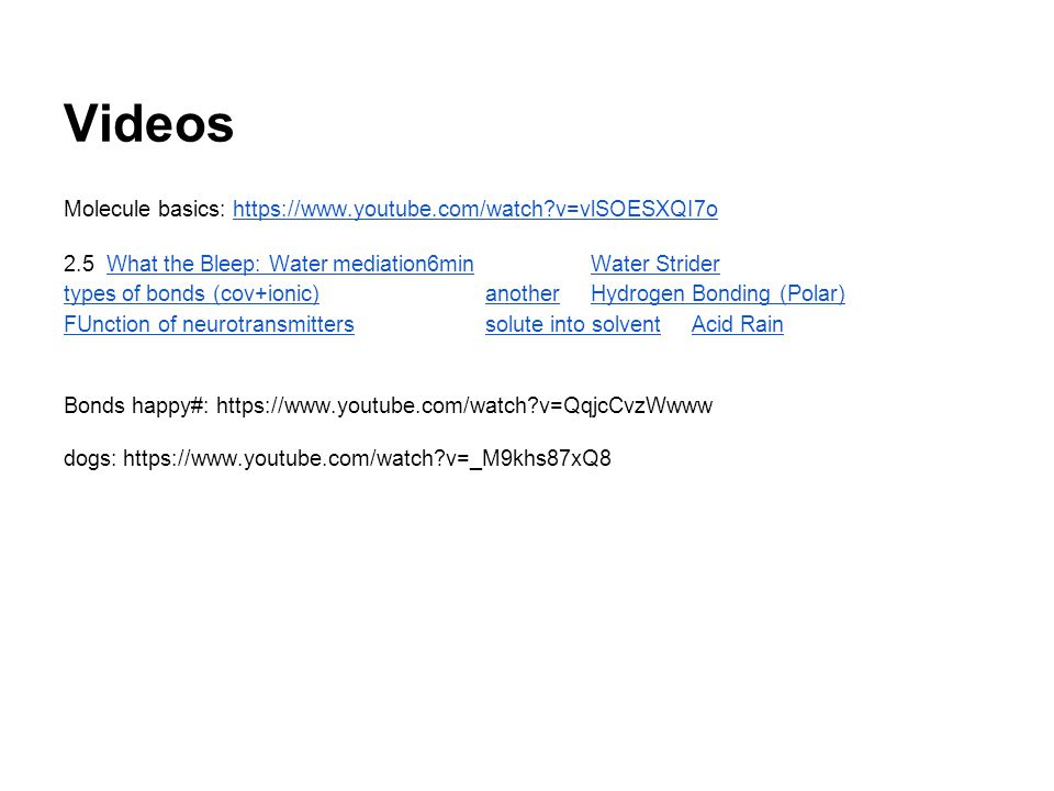 Videos Molecule basics: https://www.youtube.com/watch v=vlSOESXQI7o