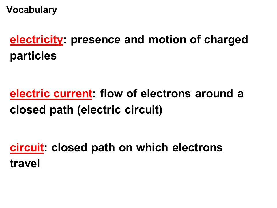 electricity: presence and motion of charged particles