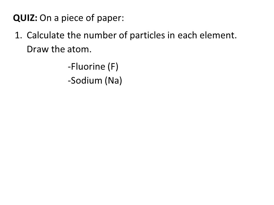 QUIZ: On a piece of paper: