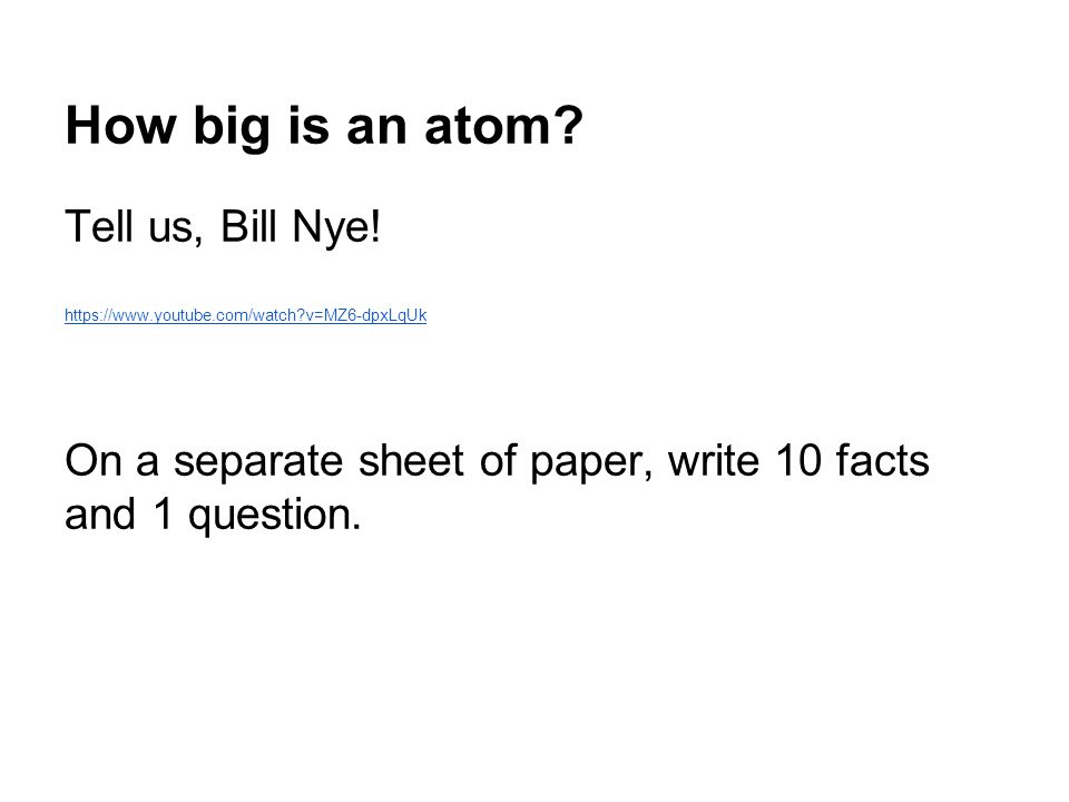 How big is an atom Tell us, Bill Nye!
