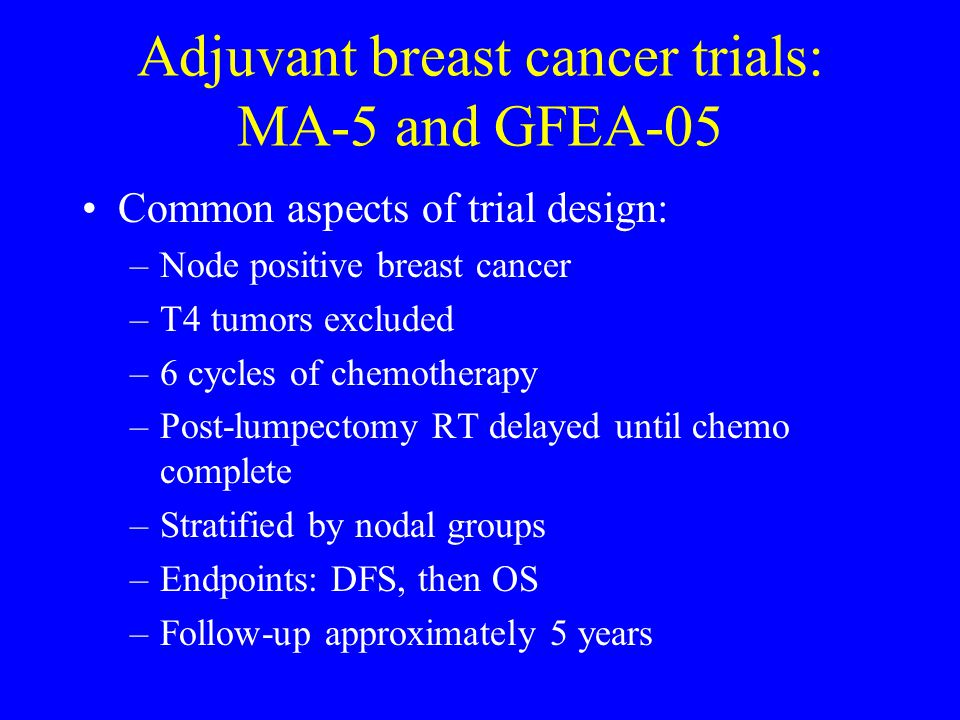 Adjuvant breast cancer trials: MA-5 and GFEA-05