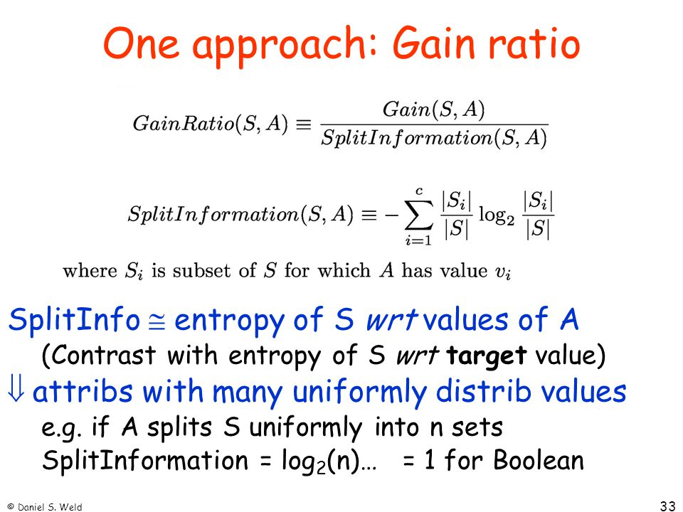 One approach: Gain ratio