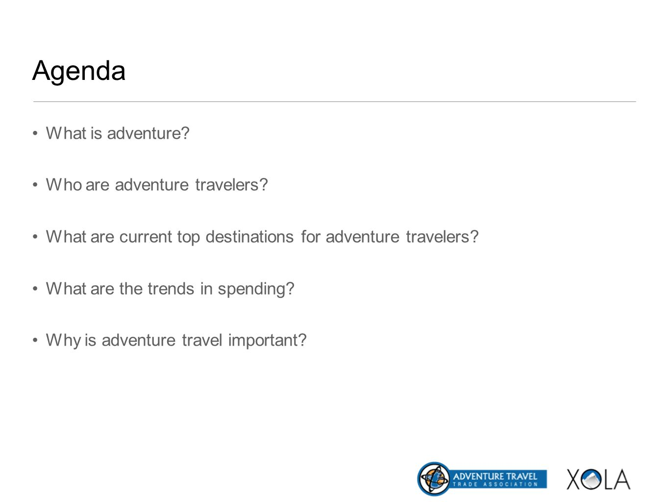Agenda What is adventure Who are adventure travelers