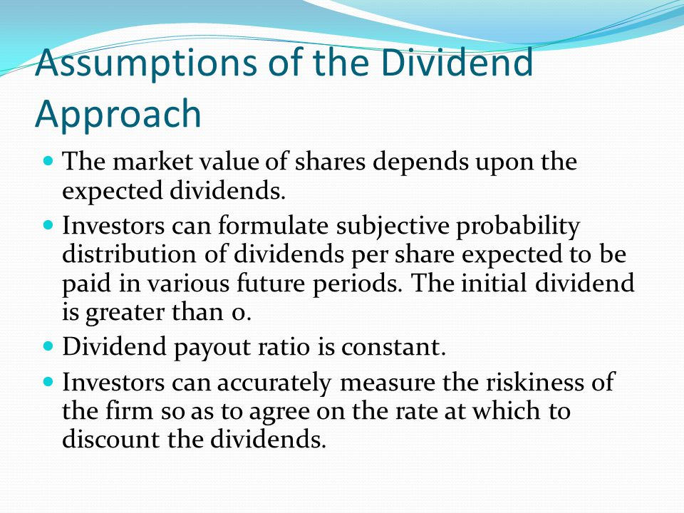 Assumptions of the Dividend Approach