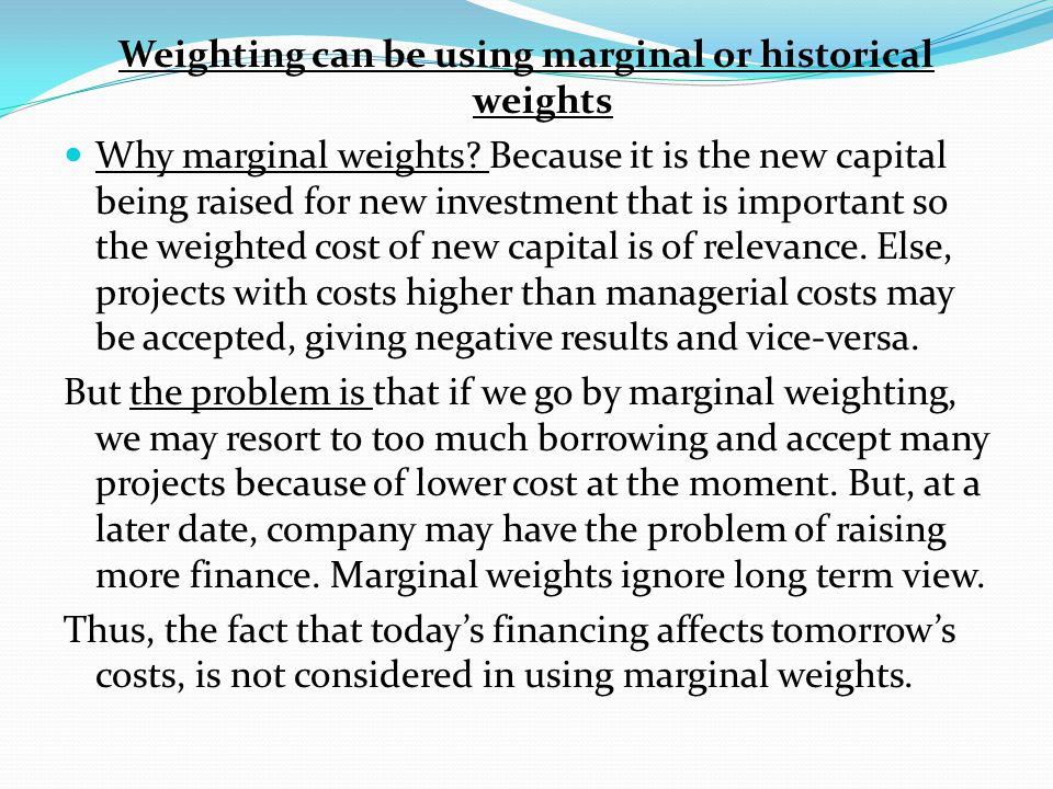 Weighting can be using marginal or historical weights