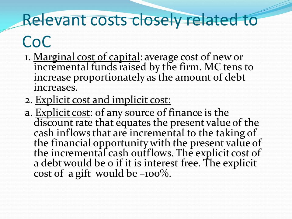 Relevant costs closely related to CoC