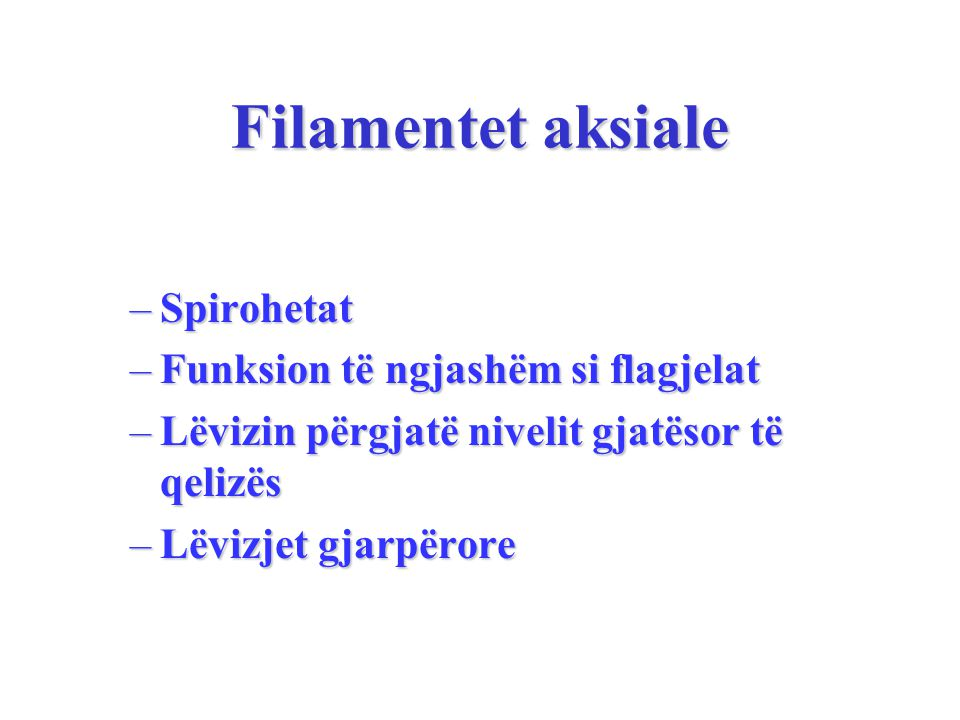 Filamentet aksiale Spirohetat Funksion të ngjashëm si flagjelat